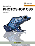 Manual de Photoshop CS6 (Manuales)