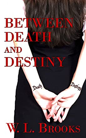 Between Death and Destiny