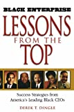 Black Enterprise Lessons from the Top, Derek T. Dingle, 0471213144