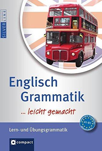 Englisch Grammatik …leicht gemacht: Lern- & Übungsgrammatik. Niveau A1 - B1