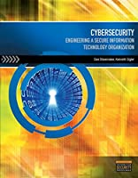 Cybersecurity: Engineering a Secure Information Technology Organization