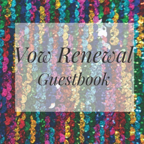 Vow Renewal Guestbook: Rainbow Glitter Wedding Event Signing Guest Book Visitor Message w/ Photo Space Gift Log Tracker Recorder Organizer Address ... for Special Memories/Party Reception Table]()