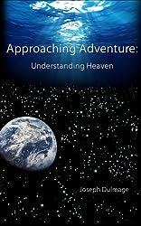 Approaching Adventure: Understanding Heaven