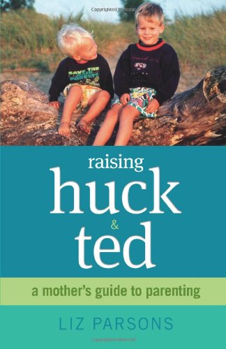 Download Raising Huck and Ted: A Mother's Guide to Parenting pdf
