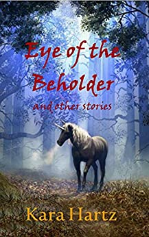Eye of the Beholder and other stories by [Hartz, Kara]