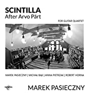 Scintilla: After Arvo Part (Guitar Quartet)
