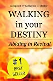 img - for Walking in Your Destiny, Abiding in Revival (Volume 3) book / textbook / text book