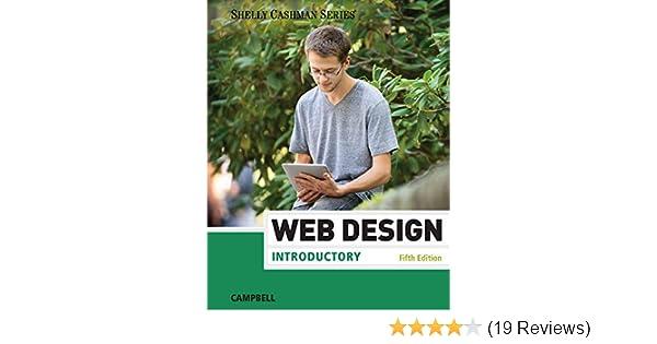 Web Design Introductory Shelly Cashman Series Campbell Jennifer T 9781285170626 Amazon Com Books