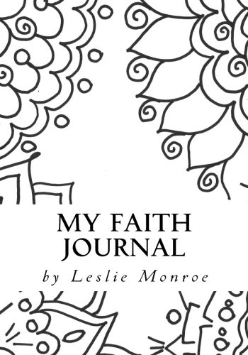 My Faith Journal: Creative Coloring Planner and Daily Journal (Faith Journals) (Volume 1)