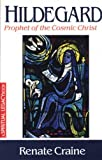 img - for Hildegard: Prophet of the Cosmic Christ (The Crossroad Spiritual Legacy Series) book / textbook / text book