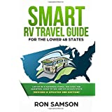 Smart RV Travel Guide For The Lower 48 States: List of RV, State, and National Parks, with Amenities, Contact Information, Su
