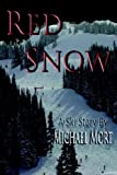 Red Snow by M S Mort (2006-10-31)