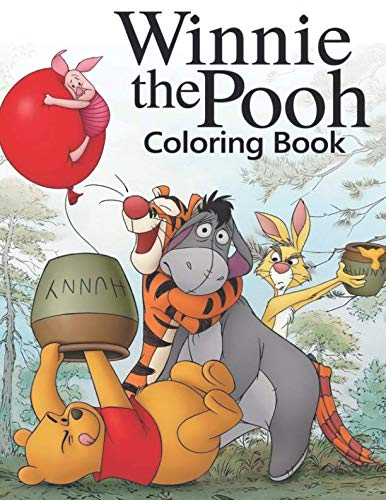 (Winnie the Pooh Coloring Book: Coloring Book for Kids and Adults, This Amazing Coloring Book Will Make Your Kids Happier and Give Them Joy)