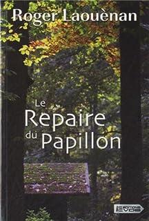 Le repaire du papillon, Laouènan, Roger