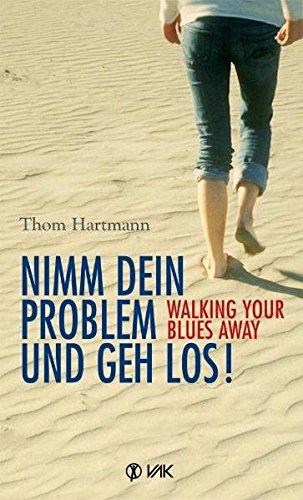nimm-dein-problem-und-geh-los-walking-your-blues-away