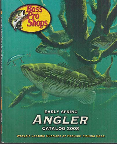 (Bass Pro Shops Early Spring Angler Catalog 2008 boats lures rods reels gear ++)