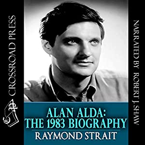 Alan Alda: The 1983 Biography Audiobook