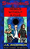 Rebels Without a Clue, J. Anderson, 1484046722
