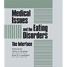 Medical Issues And The Eating Disorders: The Interface (Brunner/Mazel Eating Disorders Monograph Series)