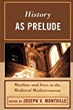 img - for History as Prelude: Muslims and Jews in the Medieval Mediterranean book / textbook / text book