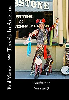 Travels In Arizona - Tombstone - Volume 3