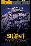 Horror: Silent Spiders Screm: Horror( Hard-Boiled SPECIAL FREE BOOK INCLUDED) (Dark Psychological Thriller, Horror, Suspense)