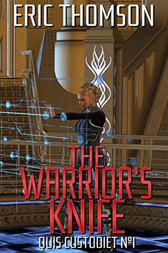 The Warrior's Knife (Quis Custodiet Book 1)