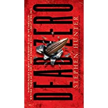 Dead Zero: A Bob Lee Swagger Novel (Bob Lee Swagger Novels Book 7)