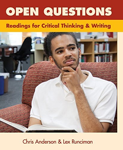 Open Questions: Readings for Critical Thinking and Writing by Chris Anderson (2014-01-01) (Open Questions Readings For Critical Thinking And Writing)