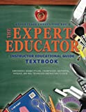 img - for The Expert Educator: Instructor Educational Guide (Volume 1) book / textbook / text book