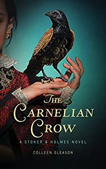 The Carnelian Crow: A Stoker & Holmes Book (Stoker and Holmes 4) by [Gleason, Colleen]