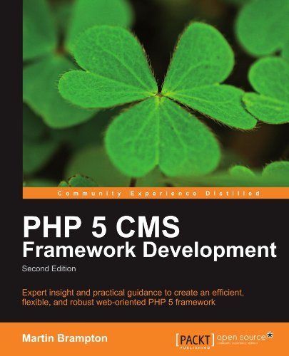 PHP 5 CMS Framework Development, 2nd Edition by Martin Brampton, Publisher : Packt Publishing