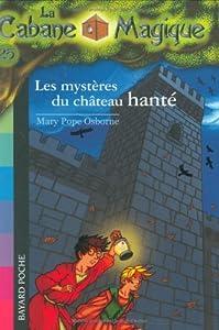 """Afficher """"La Cabane Magique n° 25 Les mystères du chateau hanté"""""""