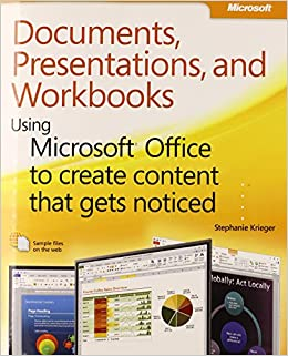 Book Documents, Presentations, and Workbooks: Using Microsoft® Office to Create Content That Gets Noticed by Stephanie Krieger (14-May-2011)