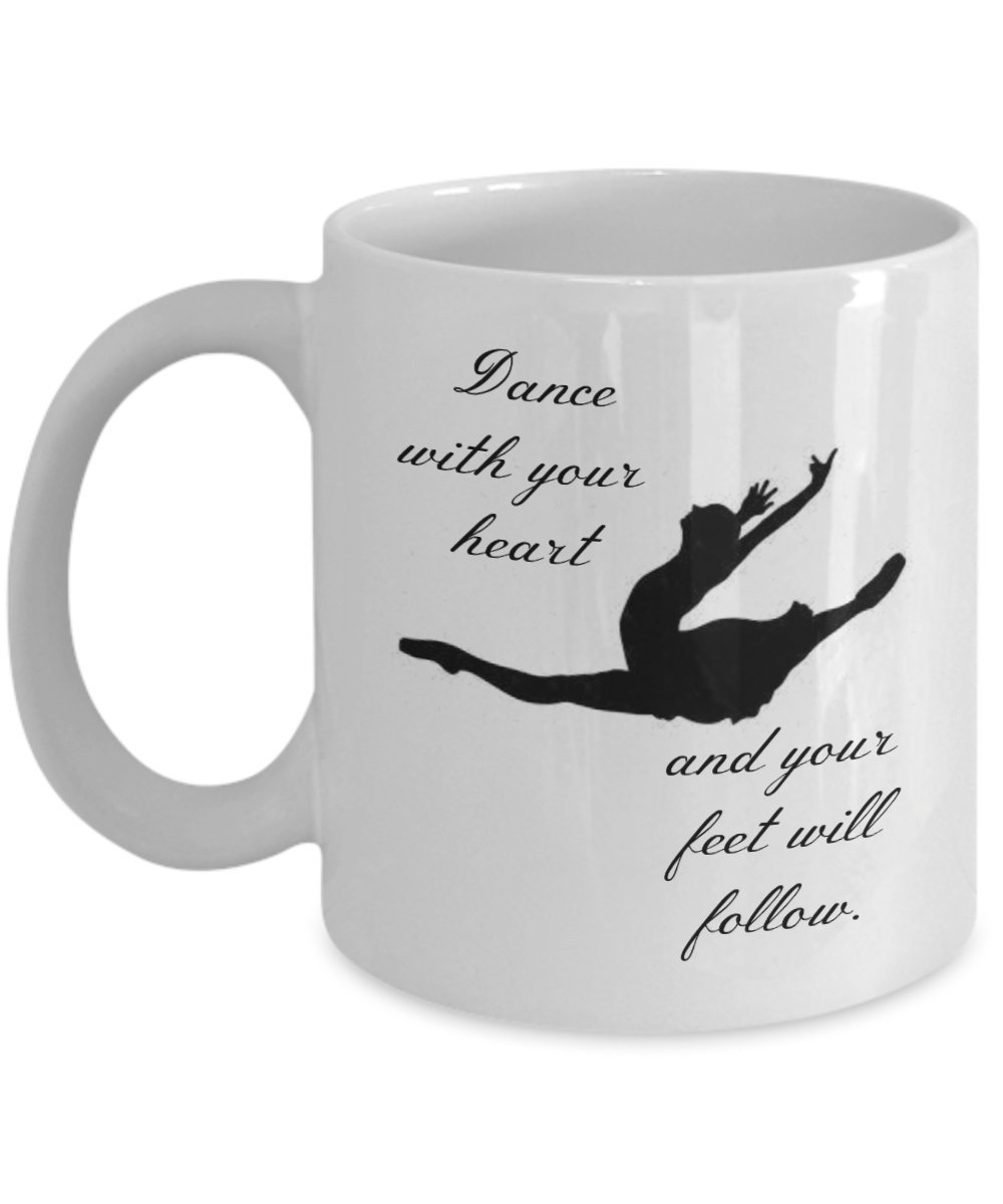 Gifts for dancers - Dance with your heart and your feet will follow 11 oz coffee mug - best present for ballet, ballroom, jazz, contemporary or modern dance teacher or dancing fanatic by DLC Novelties (Image #1)