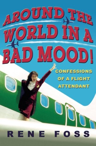 around-the-world-in-a-bad-mood-confessions-of-a-flight-attendant