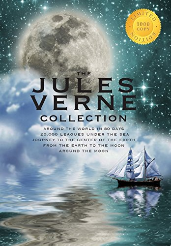 The Jules Verne Collection (5 Books in 1) Around the World in 80 Days, 20,000 Leagues Under the Sea, Journey to the Center of the Earth, From the ... Around the Moon (1000 Copy Limited Edition)