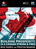 Building Prosperity in a Canada Strong and Free, Mike Harris and Preston Manning, 0889752389