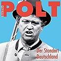 Der Standort Deutschland Hörspiel von Gerhard Polt Gesprochen von: Gerhard Polt
