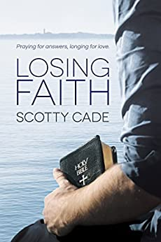 Losing Faith by [Cade, Scotty]