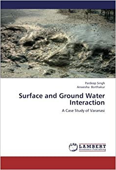 Book Surface and Ground Water Interaction: A Case Study of Varanasi