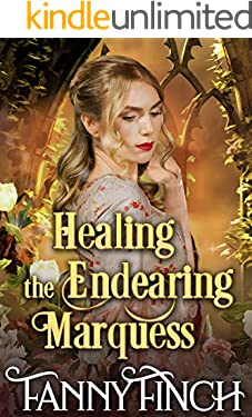 Healing the Endearing Marquess: A Clean & Sweet Regency Historical Romance