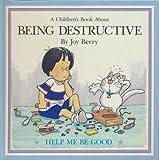 Children's Book About BEING DESTRUCTIVE help me be good