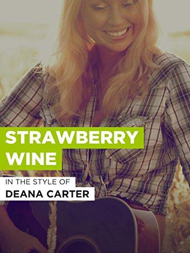 Strawberry Wine (Deana Carter Strawberry Wine)