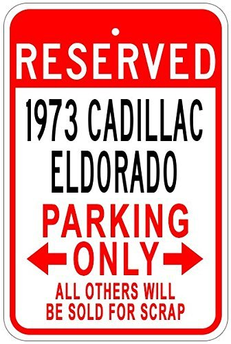 metal-signs-1973-73-cadillac-eldorado-aluminum-parking-sign-12-x-18-inches