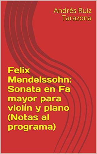Descargar Libro Felix Mendelssohn: Sonata En Fa Mayor Para Violín Y Piano Andrés Ruiz Tarazona