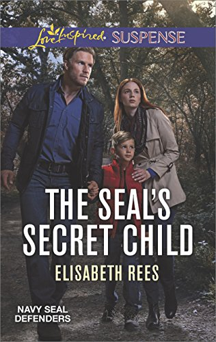 The SEAL's Secret Child: A Suspenseful Romance of Danger and Faith (Navy SEAL Defenders)