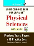 Joint CSIR-UGC Test for JRF & NET Physical Sciences (Part-A, B & C) Previous Years Papers & 10 Practice Sets (Solved)