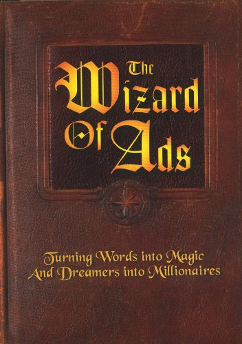 The Wizard of Ads: Turning Words into Magic And Dreamers into Millionaires by [Williams, Roy H.]