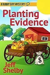 Planting Evidence (A Rainy Day Mystery Book 4)